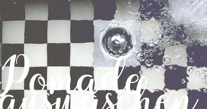 Pomade auswaschen: Die besten Tipps und Hausmittel
